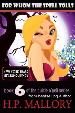 For Whom The Spell Tolls (Dulcie O'Neil Book 6)