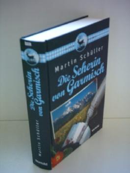 Martin Schüller: Die Seherin von Garmisch - Alpen-Krimis