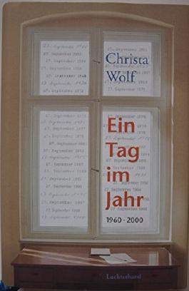 Christa Wolf: Ein Tag im Jahr - 1960-2000