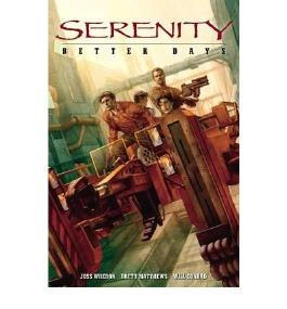 Serenity Better Days by Whedon, Joss ( AUTHOR ) Sep-28-2008 Paperback