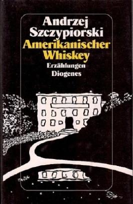 Amerikanischer Whiskey. Erzählungen. Aus dem Polnischen von Klaus Staemmler. (Mit Vorwort des Autors zur deutschen Ausgabe).