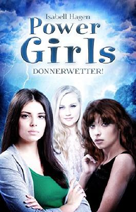 Power Girls: Donnerwetter!