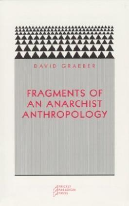Fragments of an Anarchist Anthropology by Graeber, David 1st (first) Edition [Paperback(2004)]