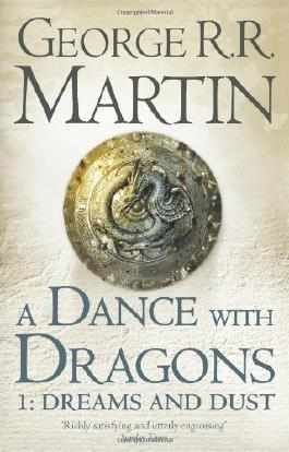 A Dance With Dragons: Part 1 Dreams and Dust (A Song of Ice and Fire, Book 5) by Martin, George R. R. on 15/03/2012 unknown edition