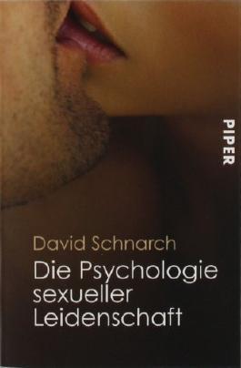 Die Psychologie sexueller Leidenschaft von David Schnarch Ausgabe 5 (2009)
