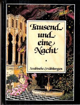 Tausend und eine Nacht. Vollständige illustrierte Sonderausgabe, 4 Teile in 2 Bänden. (Tausendundeine Nacht, 1000 und eine Nacht