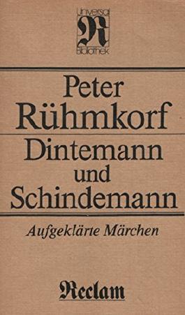 Dintemann und Schindemann - Aufgeklärte Märchen.