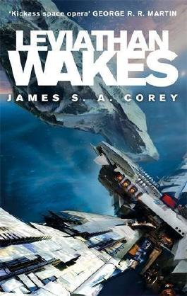 Leviathan Wakes: Book One of the Expanse series by Corey, James S. A. (2012)