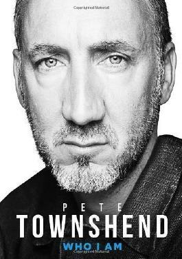 Pete Townshend: Who I Am by Townshend, Pete (2012)