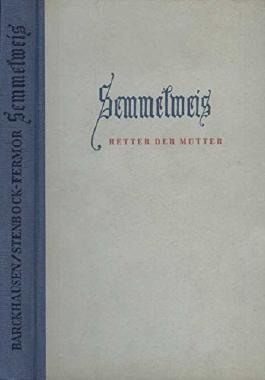 Semmelweis. Retter der Mütter.