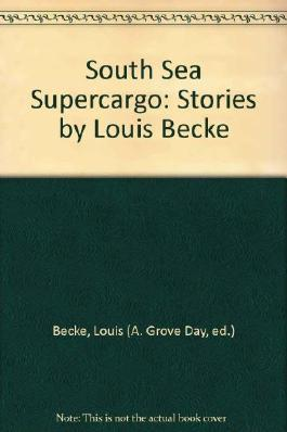 South Sea Supercargo: Stories by Louis Becke