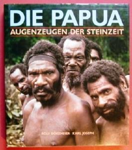Die Papua. Augenzeugen der Steinzeit.
