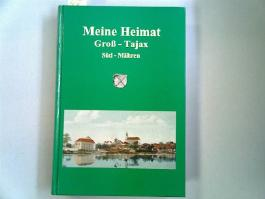 Meine Heimat Groß-Tajax Süd - Mähren