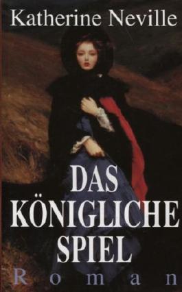 Das königliche Spiel : Roman.