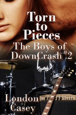 Torn to Pieces (The Boys of DownCrash #2) (A DownCrash Novel) (new adult romance)