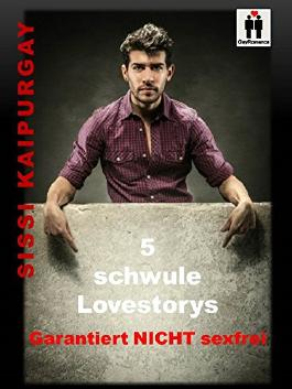 5 schwule Lovestorys - garantiert NICHT sexfrei