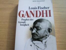 Gandhi : Prophet der Gewaltlosigkeit. Heyne-Biographien 109, = Gandhi, his life and message for the world, ; 3453551052