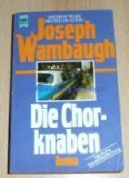 Die Chorknaben : Roman. = The choirboys. Heyne-Bücher 1, Heyne allgemeine Reihe Nr. 6321; 3453018680