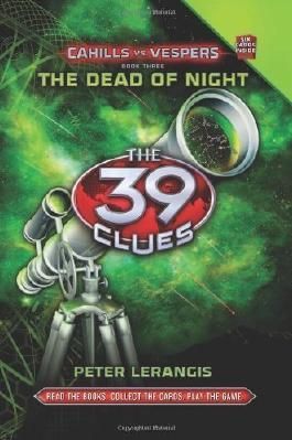 The 39 Clues Cahills vs. Vespers Book Three: The Dead of Night by Peter Lerangis (Mar 6 2012)