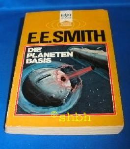Die Planetenbasis : Ein klassischer utopischer Roman. 1969.