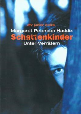 Margaret Peterson Haddix - Schattenkinder. Unter Verrätern