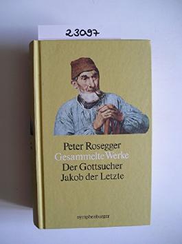 Gesammelte Werke, Band 2: Der Gottsucher - Jakob der Letzte