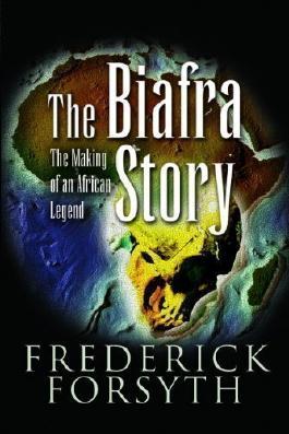 Biafra Story by Forsyth, Frederick (2007)