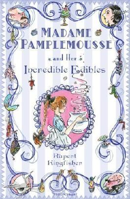Madame Pamplemousse and Her Incredible Edibles by Kingfisher, Rupert (2009)