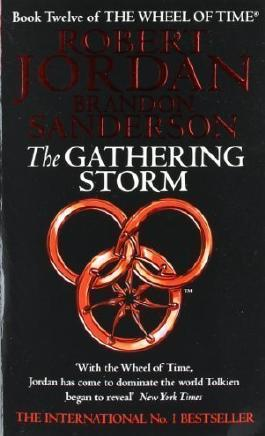 The Gathering Storm: Book 12 of the Wheel of Time by Jordan, Robert, Sanderson, Brandon (2010)