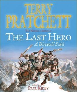 The Last Hero: A Discworld Fable by Pratchett, Terry (2007)