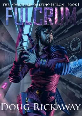 Fulcrum (The Adventures of Letho Ferron Book 1)