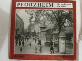Pforzheim - Ein verlorenes Stadtbild
