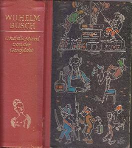 Wilhelm Busch. Sämtliche Werke I. Und die Moral von der Geschicht.