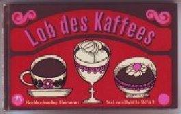 Lob des Kaffees.