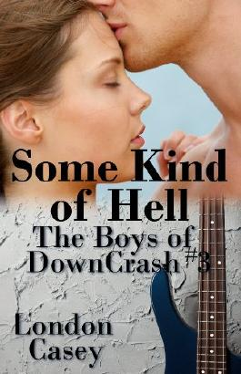 Some Kind of Hell (The Boys of DownCrash #3) (A DownCrash Novel) (new adult romance)