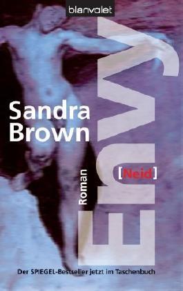 Envy = Neid . Sandra Brown. Aus dem Amerikan. von Eva L. Wahser, Weltbild-SammlerEditionen