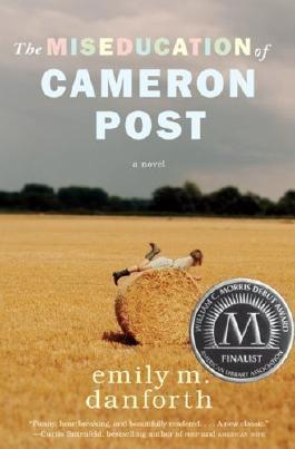 The Miseducation of Cameron Post 1st (first) Edition by danforth, emily m. published by Balzer + Bray (2012)