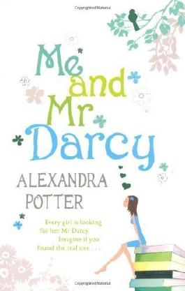 Me and Mr. Darcy by Potter, Alexandra ( 2007 )