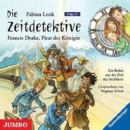 Sir Francis Drake, Pirat der Königin (Die Zeitdetektive 14)