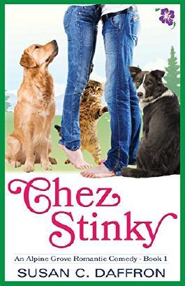 Chez Stinky (An Alpine Grove Romantic Comedy Book 1)