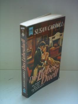 Susan Carroll: Das Liebes-Duell - Ein Roman aus dem England des 19. Jahrhunderts