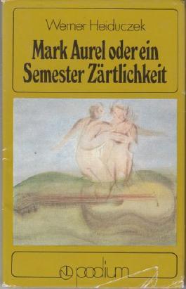 Mark Aurel oder ein Semester Zärtlichkeit : Erzählung