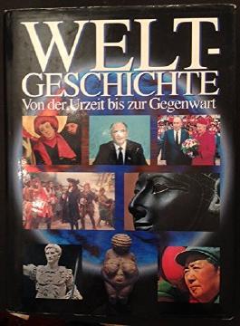 Weltgeschichte von der Urzeit bis zur Gegenwart.