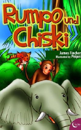 Rumpo und Chiski (Ein Dschungelabenteuer für Kinder ab 6 Jahre)