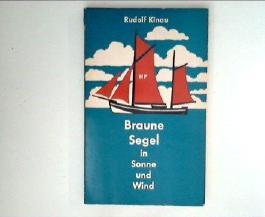 Braune Segel in Sonne und Wind : Erzählung. [Zeichn. von Hansjochen Barbrack], Baken-Bücherei ; Bd. 1