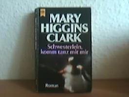 Schwesterlein, komm tanz mit mir : Roman. Aus dem Engl. von Elke vom Scheidt, Heyne-Bücher : 1, Heyne allgemeine Reihe