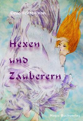 Geschichten von Hexen und Zauberern