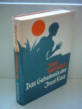 John Hagenbeck: Das Geheimnis der Insel Kaa [hardcover]