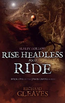 SLEEPY HOLLOW: Rise Headless and Ride (Jason Crane Book 1)