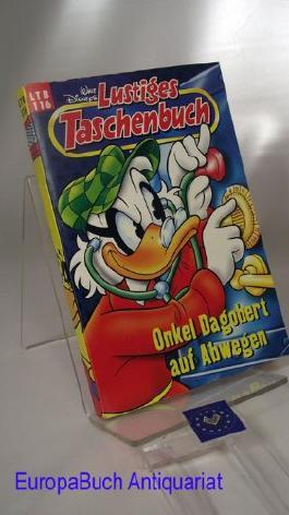 Onkel Dagobert auf Abwegen : Lustiges Taschenbuch LTB Nr.116